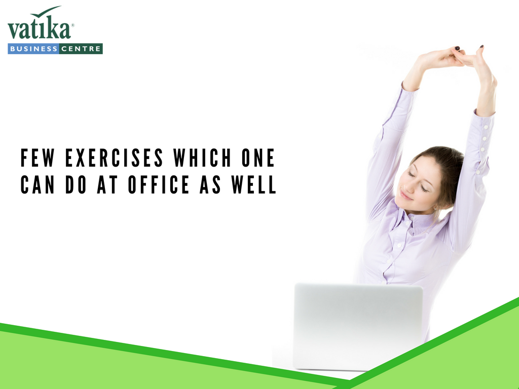 Few Exercises One Can Do At Office
