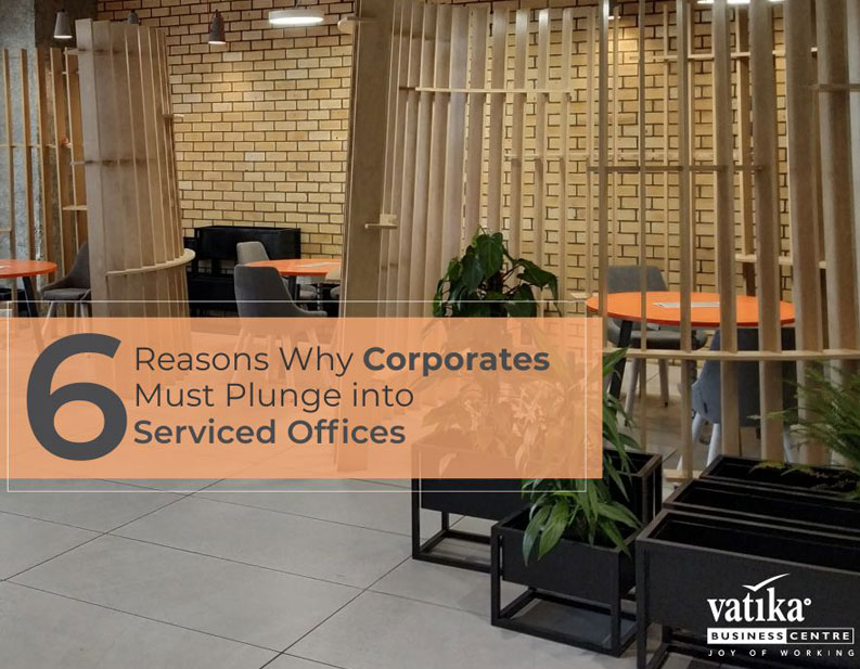 6 Reasons Why Corporates Must Plunge into Serviced Offices