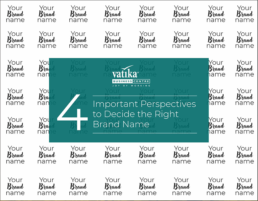 4 Important Perspectives to Decide the Right Brand Name