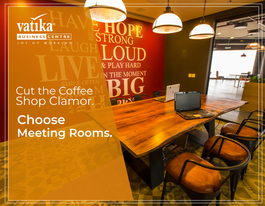 cut the coffee shop clamor choose meeting rooms