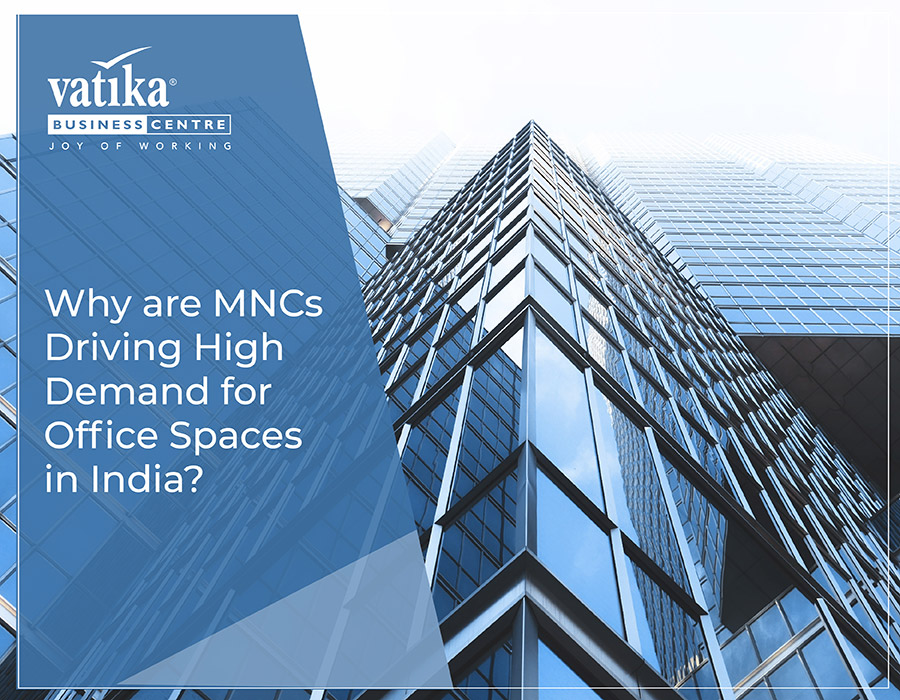 Why are MNCs Driving High Demand for Office Spaces in India?