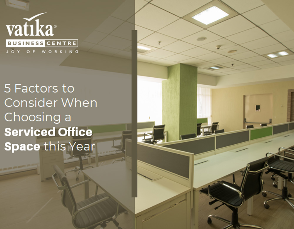 5 Factors to Consider When Choosing a Serviced Office Space this Year