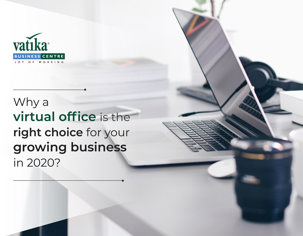 Why a virtual office is a right choice for your growing business in 2020