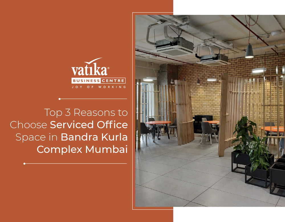 Top 3 Reasons to Choose Business Centre in Bandra Kurla Complex Mumbai